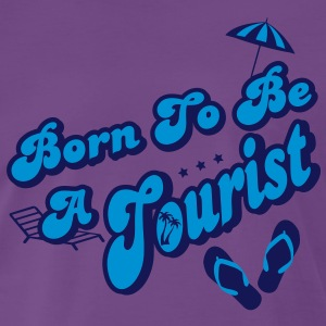 Born To Be A Tourist - T-shirt Premium Homme