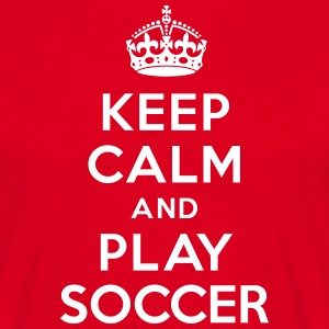 Keep calm and play soccer Tee shirts - T-shirt Homme