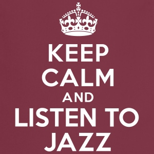 Keep calm and listen to Jazz Tabliers - Tablier de cuisine