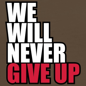 We Will Never Give Up T-shirts - Mannen Premium T-shirt
