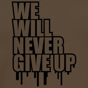 We Will Never Give Up Graffiti T-Shirts - Männer Premium T-Shirt
