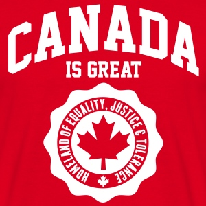 KANADA, CANADA IS GREAT T-Shirts - Männer T-Shirt