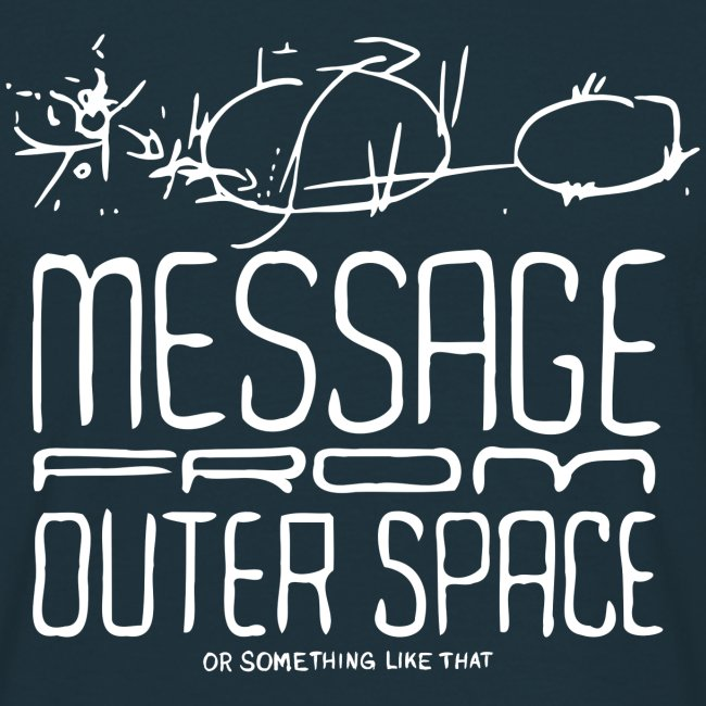 Message From Outer Space (white)