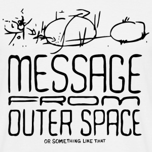 Message From Outer Space (black) - Männer T-Shirt