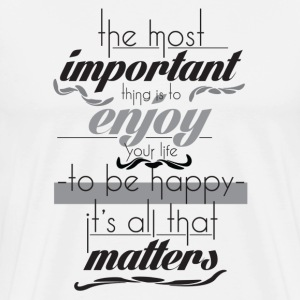 The most important thing - Men's Premium T-Shirt