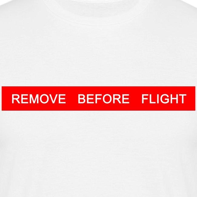 Remove Before Flight - Man - vorn und hinten bedruckt