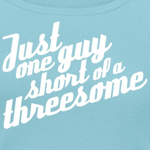 Just one guy short of a threesome T-Shirts - Women's Scoop Neck T-Shirt