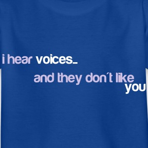 I hear voices, and they don't like you Shirts - Kids' T-Shirt