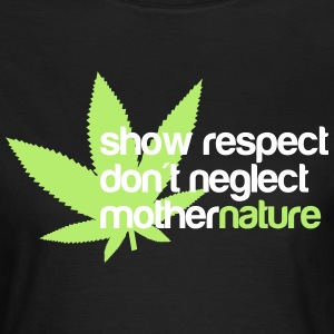 show respect dont neglect mother nature T-Shirts - Women's T-Shirt