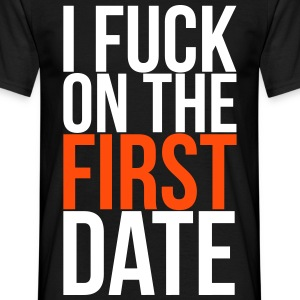 i fuck on the first date Tee shirts - T-shirt Homme