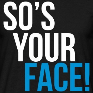 so's your face T-shirts - T-shirt herr