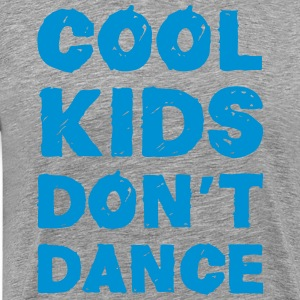 Cool Kids Don't Dance Tee shirts - T-shirt Premium Homme