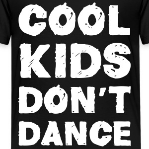 Cool Kids Don't Dance T-shirts - Premium-T-shirt tonåring