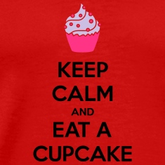Keep Calm And Eat A Cupcake T-Shirts