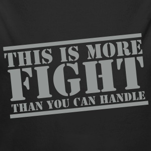 This is more FIGHT than you can handle funny Hoodies - Longlseeve Baby Bodysuit
