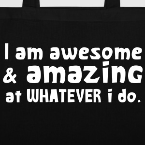 I AM AWESOME and amazing at what I DO! Bags  - Tote Bag