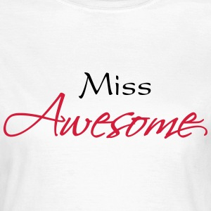 Miss Awesome T-Shirts - Women's T-Shirt