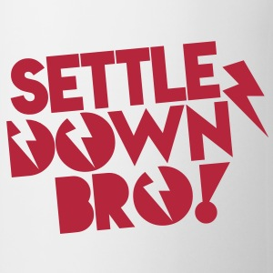 SETTLE DOWN BRO! with lightning bolt Bottles & Mugs - Mug
