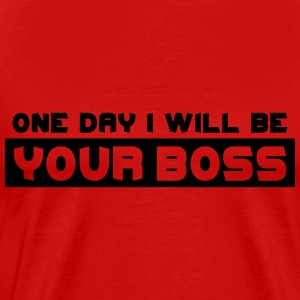 One Day I Will Be Your Boss T-shirts - Herre premium T-shirt
