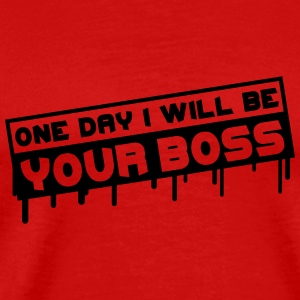 One Day I Will Be Your Boss Graffiti T-shirts - Mannen Premium T-shirt