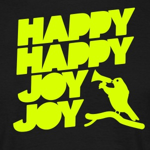 Crazy Bird Happy Happy Joy Joy - Männer T-Shirt