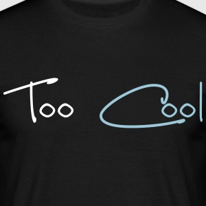Too Cool Tee shirts - T-shirt Homme