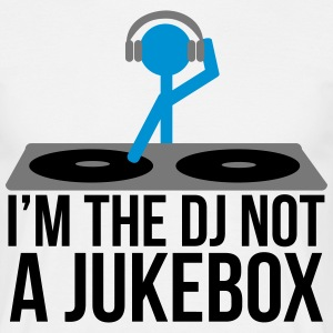 I'm the DJ not the jukebox T-shirts - Mannen T-shirt