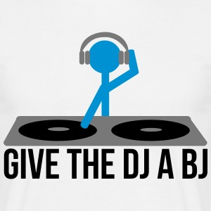 Give the DJ a BJ T-Shirts - Männer T-Shirt
