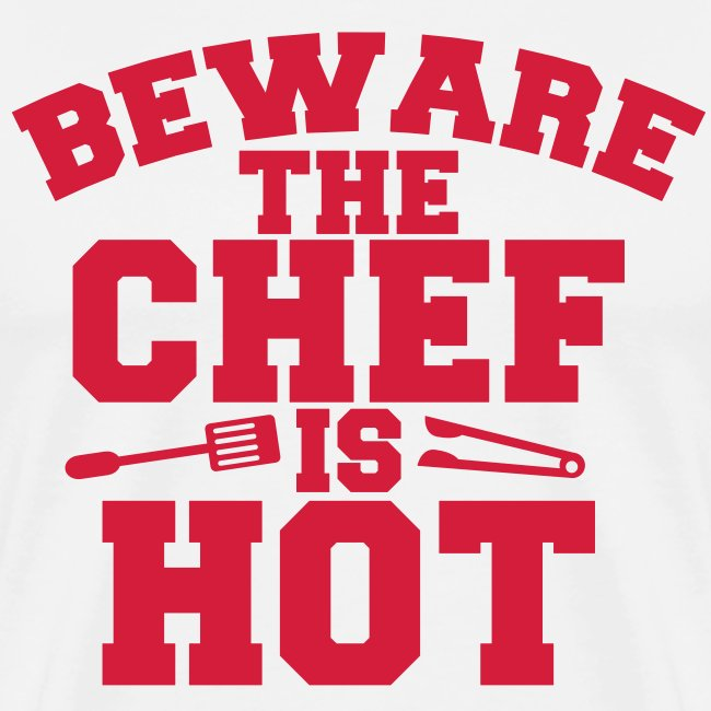 The Chef Is Hot T-Shirt