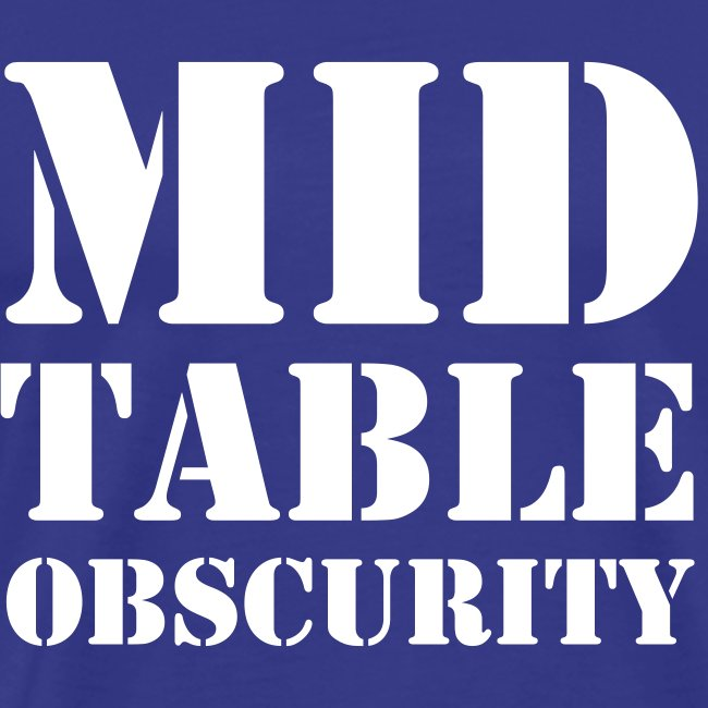 Mid Table Obscurity