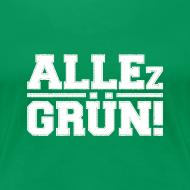 Motiv ~ ALLEz GRÜN! - klassisch Frauen