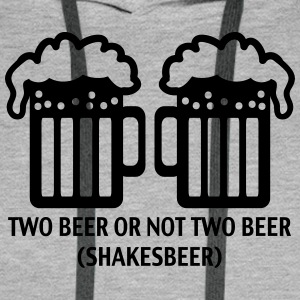 TWO BEER  SHAKESBEER - DRINK - DRUNK - ALCOHOL  Sweat-shirts - Sweat-shirt à capuche Premium pour hommes
