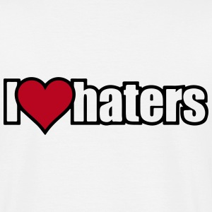 I LOVE HATERS T-Shirts - Men's T-Shirt