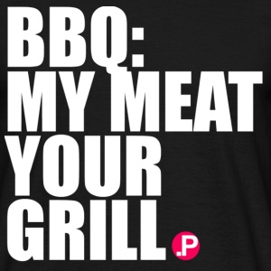 mymeatyourgrill T-Shirts - Männer T-Shirt
