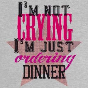 I´m not crying I´m just ordering dinner / girl T-Shirts - Baby T-Shirt