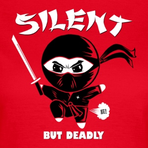 Silent but Deadly T-Shirts - Frauen T-Shirt