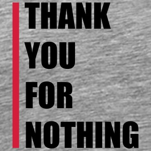 Thank You For Nothing T-shirts - Herre premium T-shirt