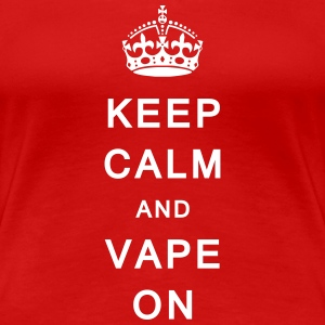 'Keep Calm & Vape On' Ladies T-Shirt - Women's Premium T-Shirt