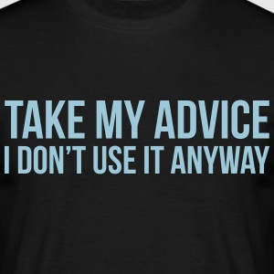 Take my advice T-shirts - Herre-T-shirt