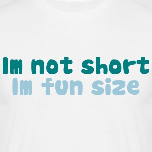 Im not short, im fun size T-shirts - Herre-T-shirt