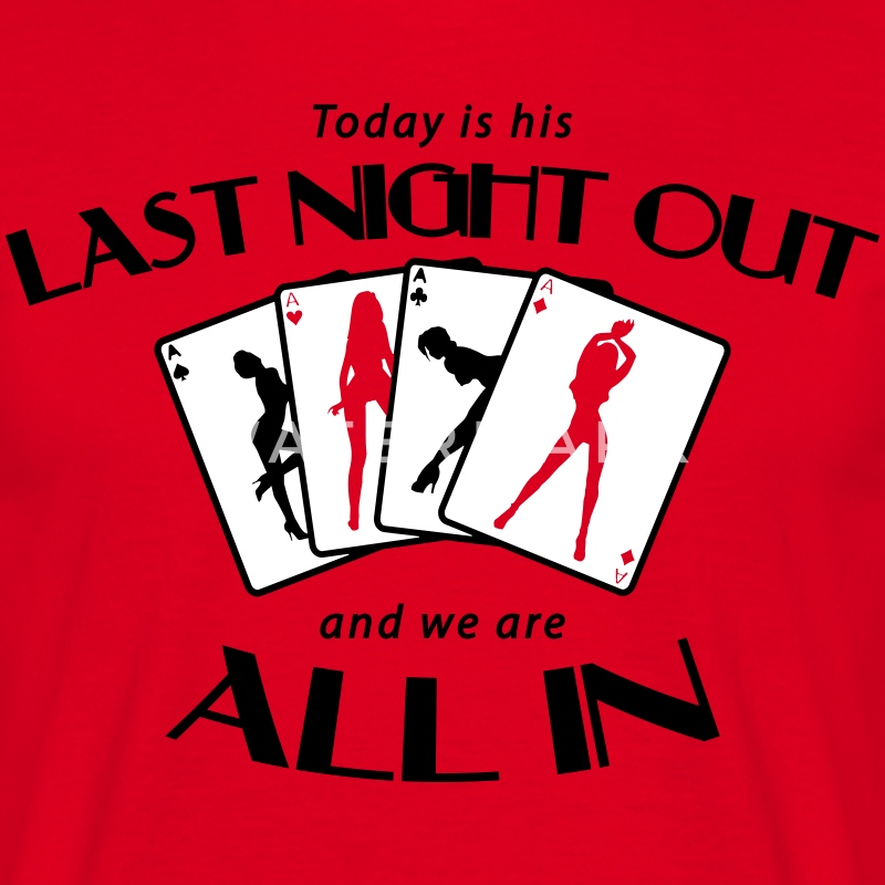 Last Night Out T-Shirts - Men's T-Shirt