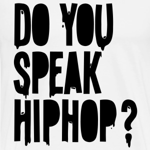 do you speak hiphop Tee shirts - T-shirt Premium Homme