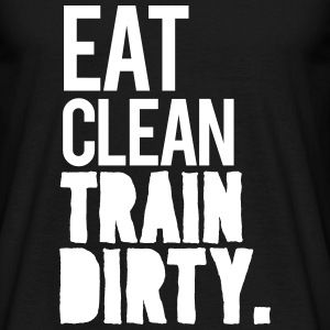 Eat clean train dirty v2 | Mens Tee - Men's T-Shirt