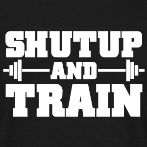 Shutup and train | Barbell | Mens Tee - Men's T-Shirt