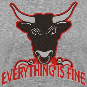 everything is fine - BULL - Männer Premium T-Shirt
