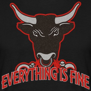 everything is fine - BULL - Männer T-Shirt