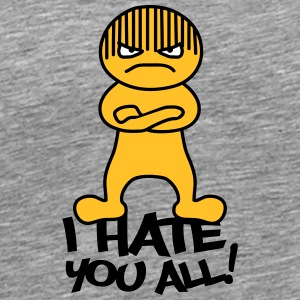 I Hate You All Guy T-shirts - Herre premium T-shirt