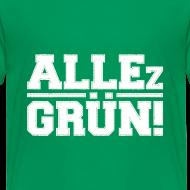 Motiv ~ ALLEz GRÜN! Kinder T-Shirt