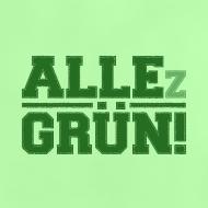 Motiv ~ ALLEz GRÜN! Baby Shirt