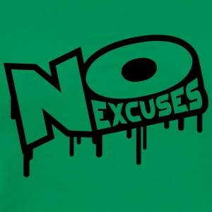 No Excuses Tee shirts - T-shirt Premium Homme
